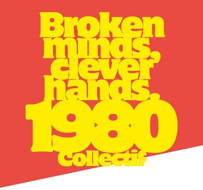 Du Street-Art au Post Graffiti : Broken Minds, Clever Hands, exposition du Collectif 1980