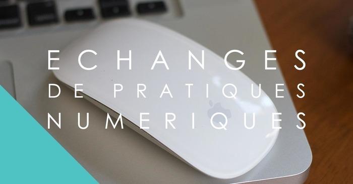 Echange de Pratiques Numériques - Reprise le 3 septembre