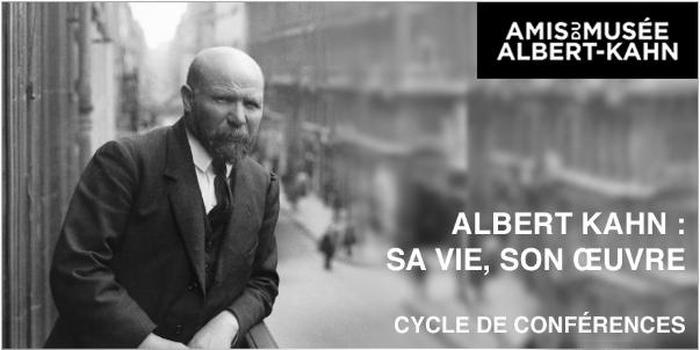 Eclairages sur la vie et l'oeuvre d'Albert Kahn, banquier mécène et humaniste