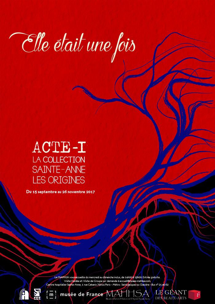 Journées du patrimoine 2017 - Elle était une fois : Acte I, les origines de la Collection Sainte-Anne.