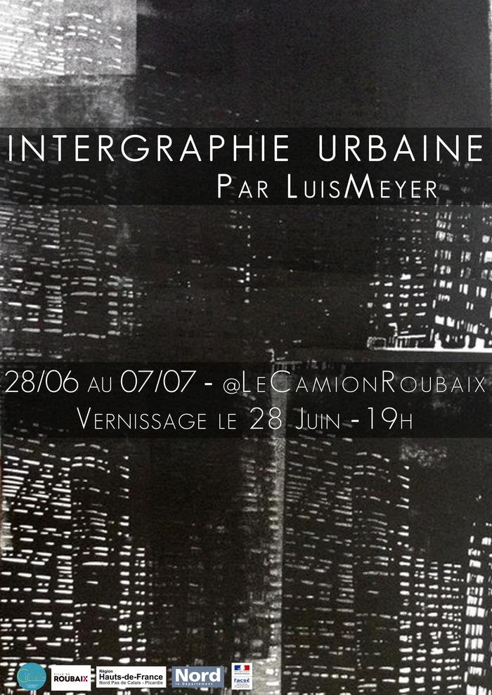 Exposition : Intergraphie Urbaine/Luis Meyer - @LeCamionRoubaix