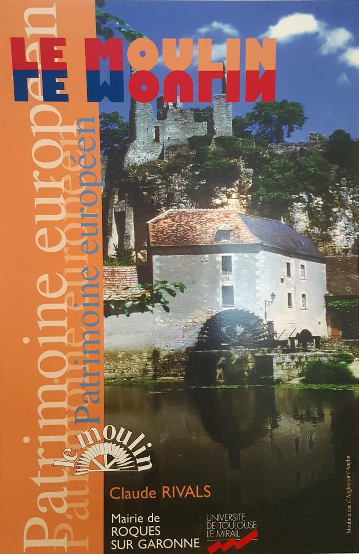 Journées du patrimoine 2018 - Exposition « Le Moulin, patrimoine européen » (de Claude Rivals)