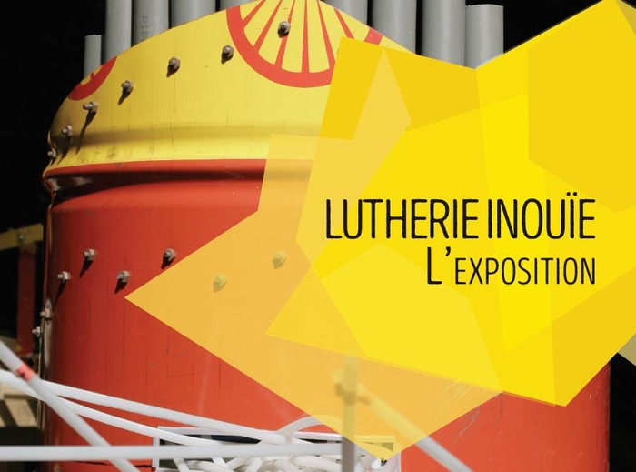 [Exposition] Lutherie Inouïe