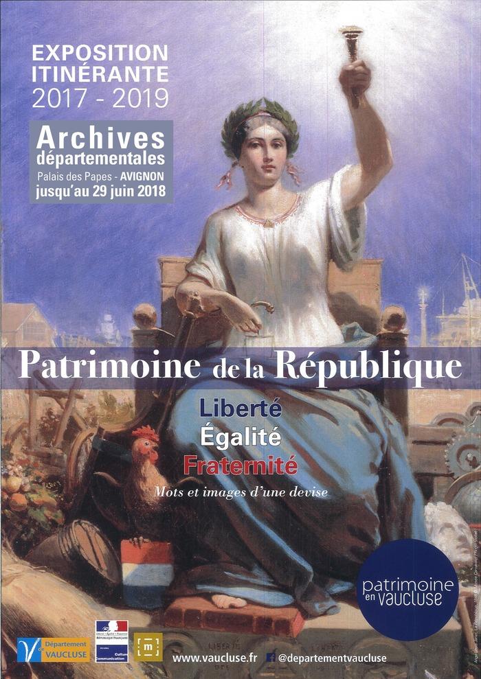"""Exposition Patrimoine de la République : """"Liberté, Egalité, Fraternité, mots et…"""