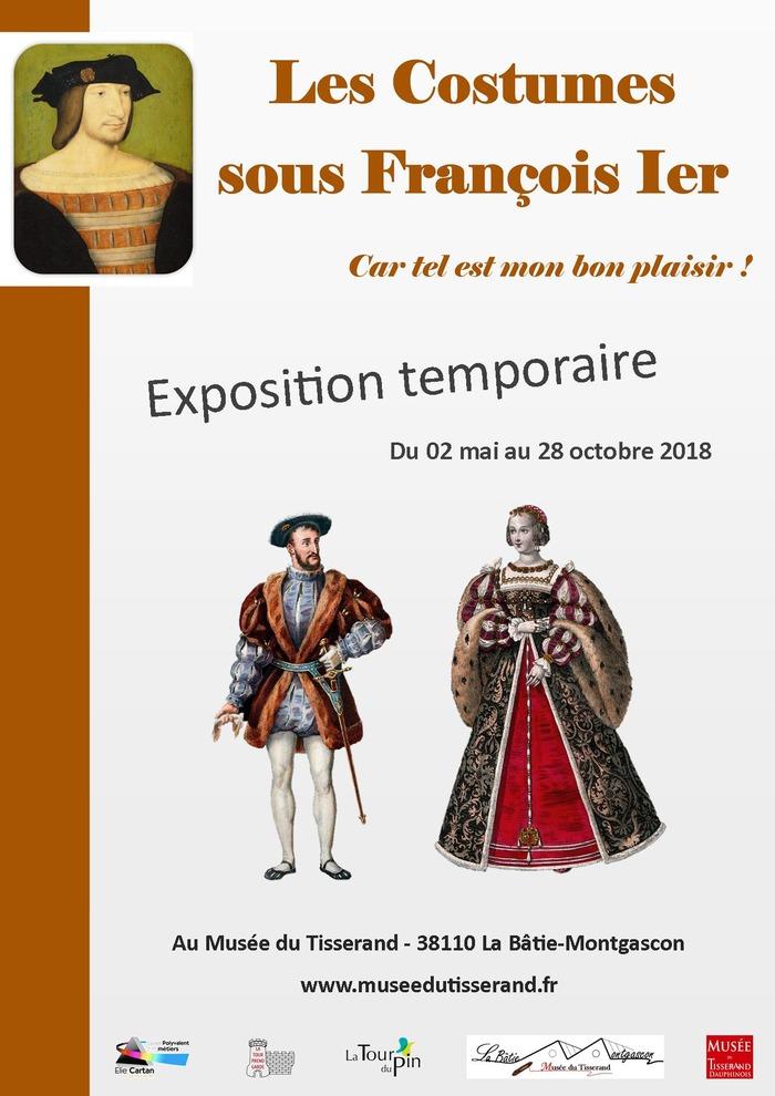 Journées du patrimoine 2018 - «Les Costumes sous François Ier, car tel est mon bon plaisir !»