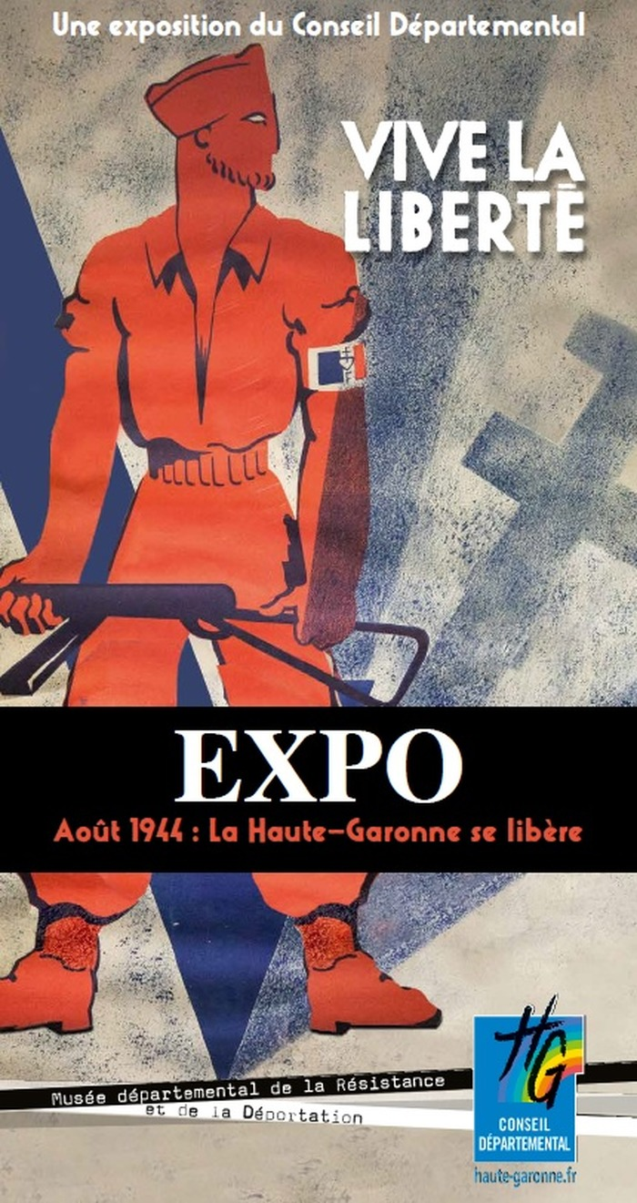 Exposition : Vive la Liberté ! Août 1944, la Haute-Garonne se libère.