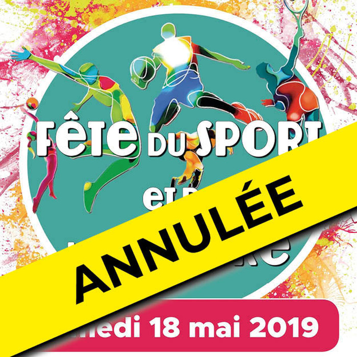 Fête du sport et de culture annulée Samedi 18 mai 2019
