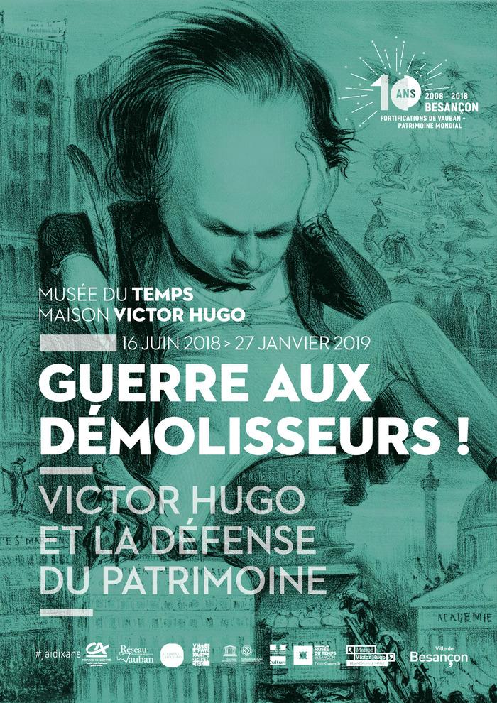 """""""Guerre aux démolisseurs - Victor Hugo et la défense du patrimoine"""""""