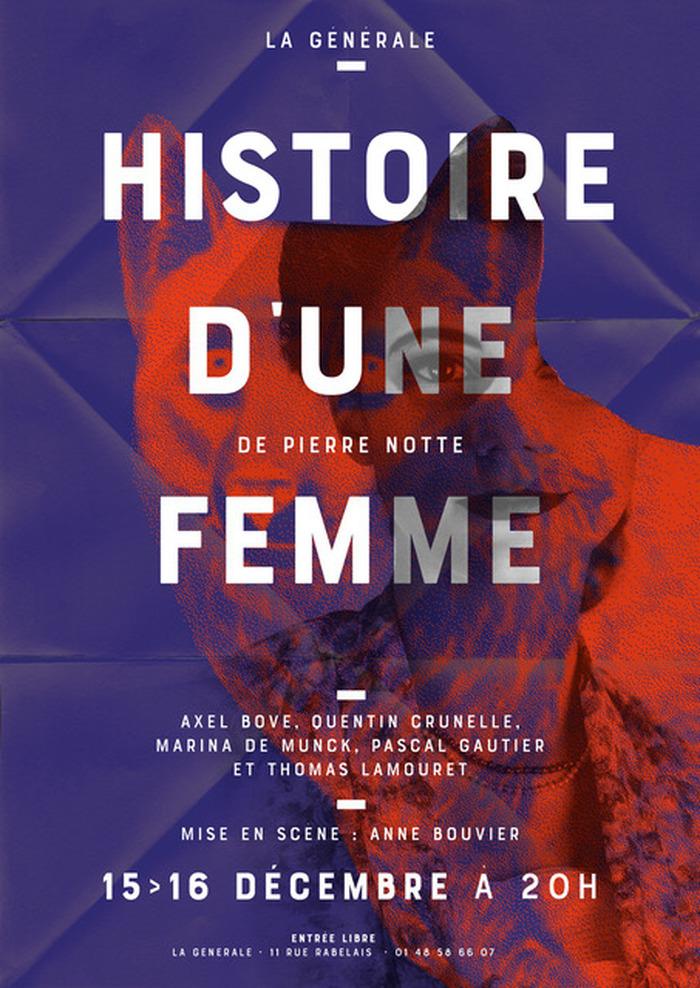 Histoire d'une femme, une création de Pierre Notte mise en scène par Anne Bouvi…