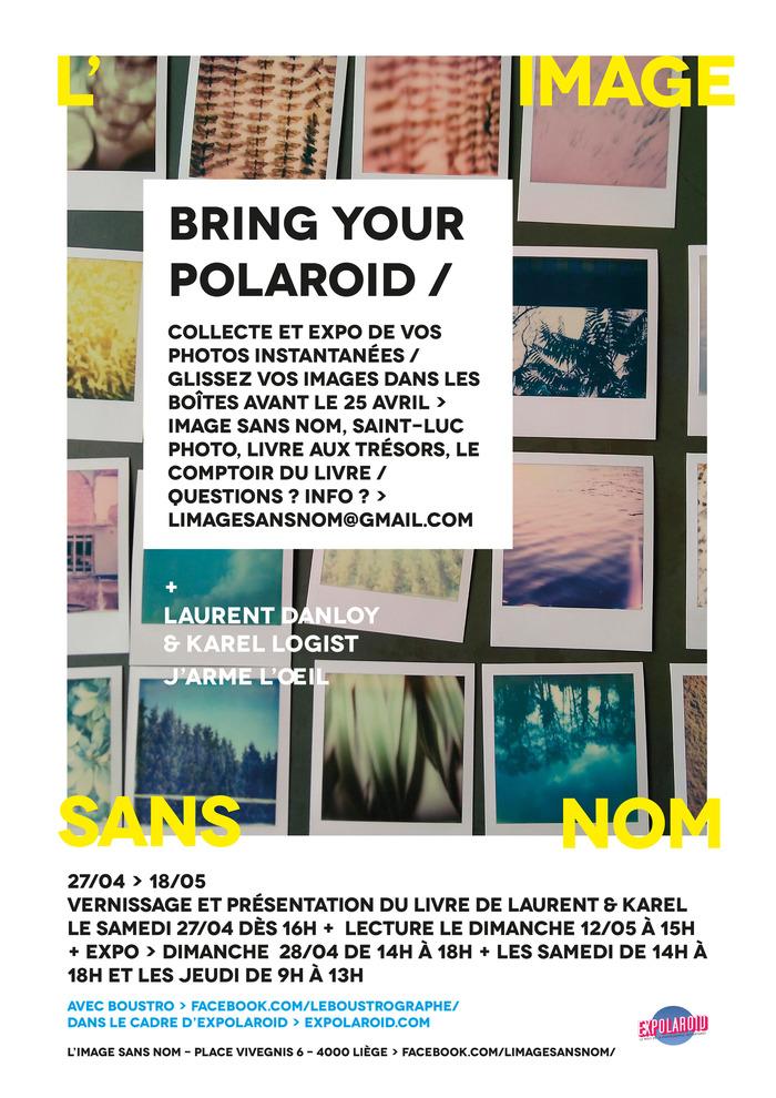 Bring your Polaroid + J'arme l'oeil (Laurent Danloy & Karel Logist)