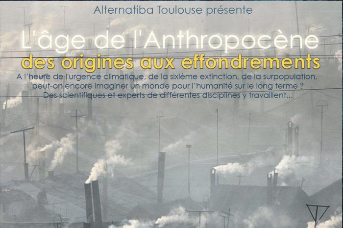 L'âge de l'anthropocène, des origines aux effondrements