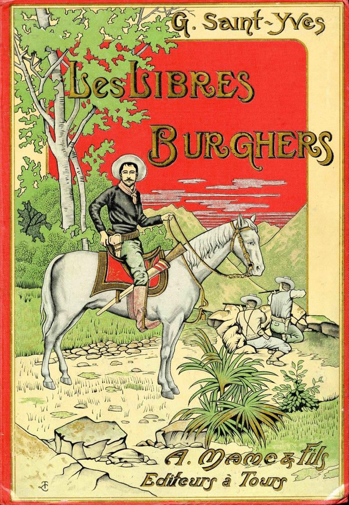 Crédits image : Les Libres Burghers, G. Saint-Yves, Maison Alfred Mame et Fils, Tours, 1901 © Villa Saint-Hilaire, Grasse