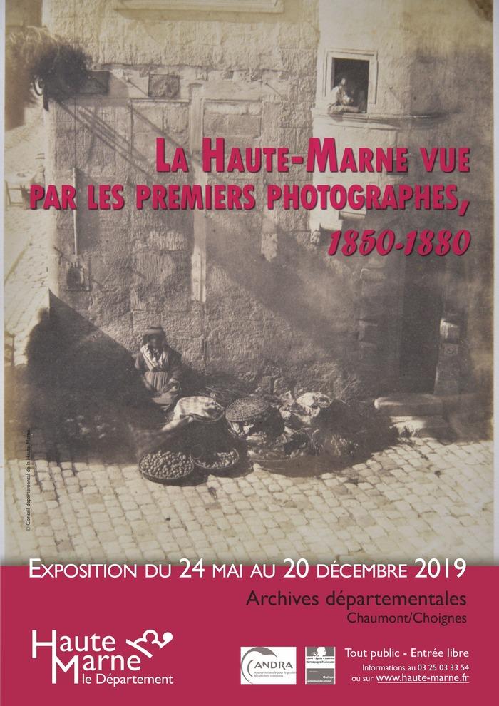 La Haute-Marne vue par les premiers photographes, 1850-1880