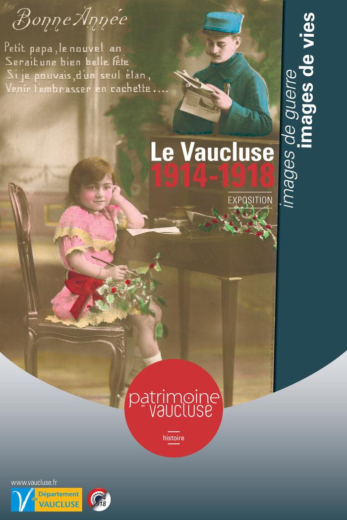 Journées du patrimoine 2018 - Le Vaucluse : 1914-1918. Images de guerre, images de vies