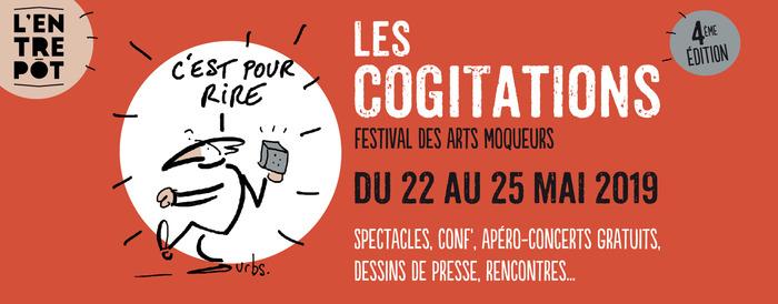Les Cogitations - Festival des arts moqueurs