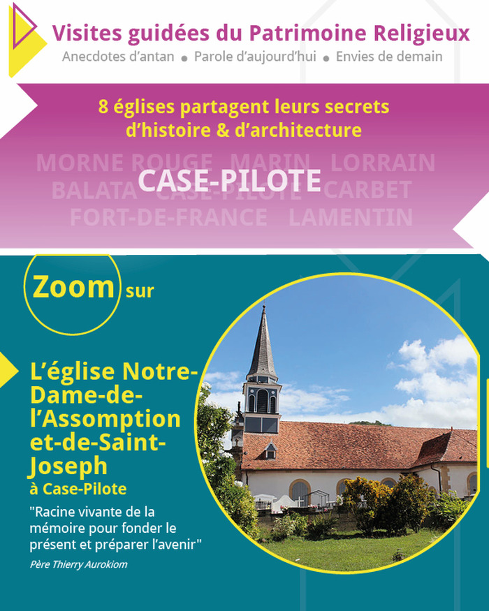 Journées du patrimoine 2018 - Eglise ND-de-l'Assomption et de St-Joseph à Case-Pilote