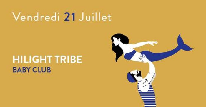 Les Escales du Cargo: Hilight Tribe + Baby Club