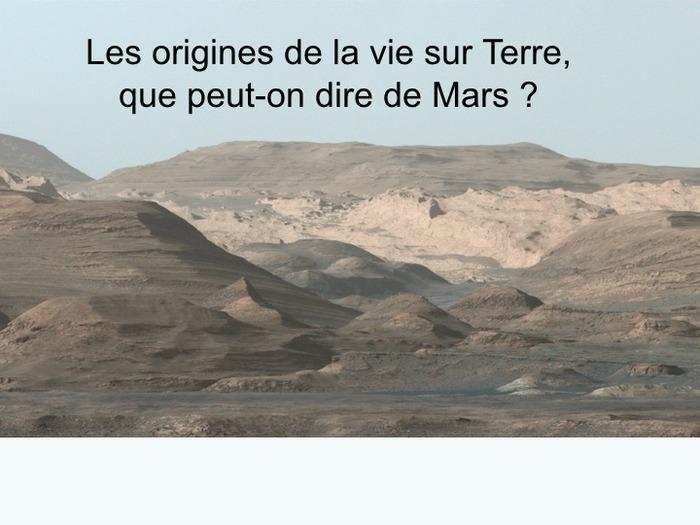 Les origines de la vie sur Terre, son évolution. Que peut-on dire de Mars?