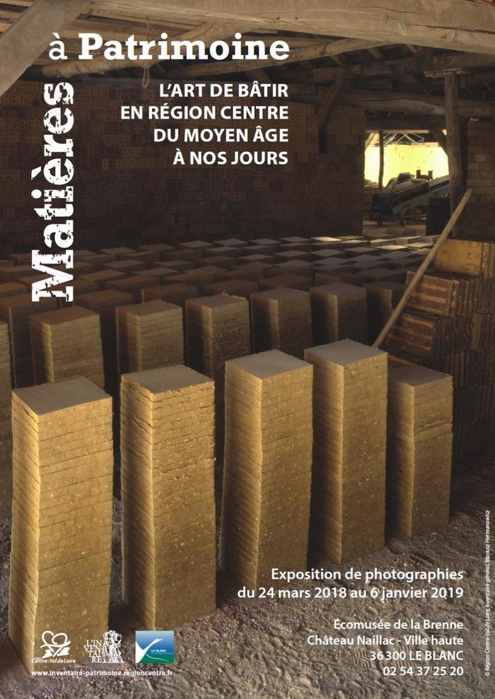 Journées du patrimoine 2018 - Matières à Patrimoine, l'art de bâtir en région Centre-Val de Loire du Moyen Âge à nos jours