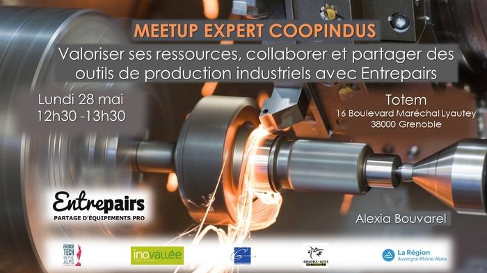 Meetup Expert #8 : Valoriser ses ressources, collaborer et partager des outils de production industriels avec Entrepairs