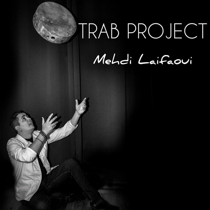 Mehdi Laifaoui & TRAB PROJECT
