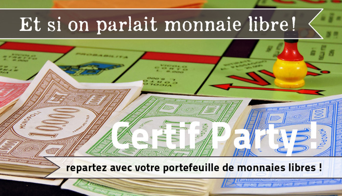 Monnaies libres, Certif party !