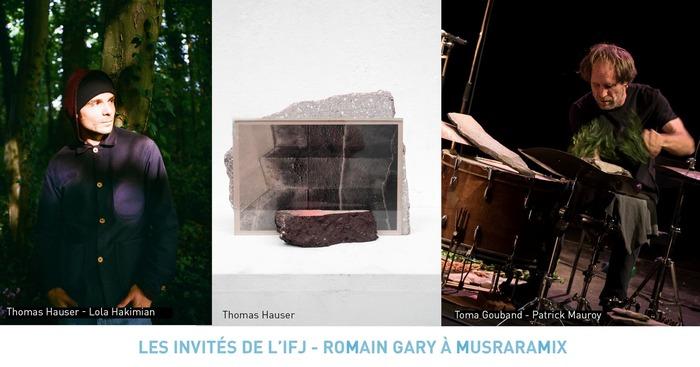 Musraramix à l'IFJ - Romain Gary   Déambulation artistique