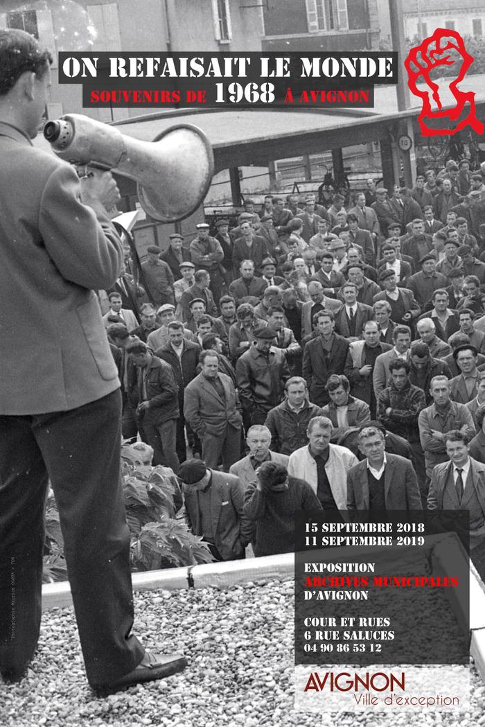 Journées du patrimoine 2018 - « ON REFAISAIT LE MONDE (SOUVENIRS DE 1968 A AVIGNON) » - OUVERTURE DE L'EXPOSITION TEMPORAIRE