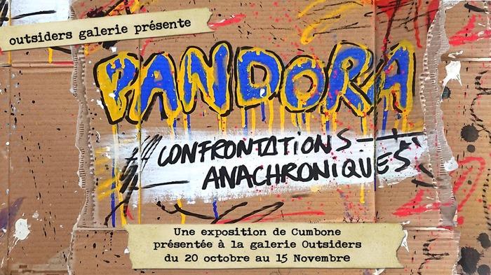 Pandora une exposition de Cumbone