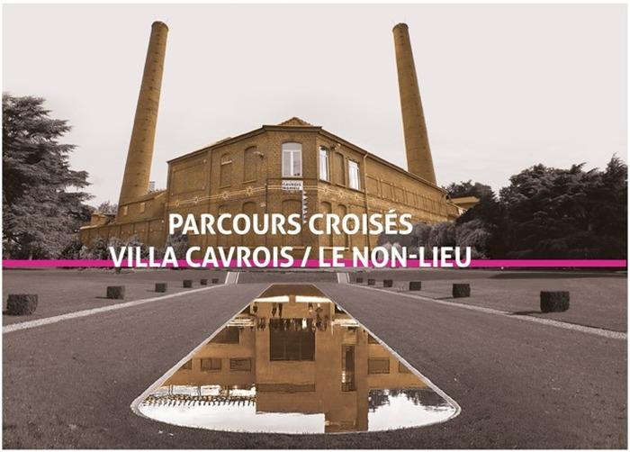 Parcours Croisés : de l'usine à la Villa