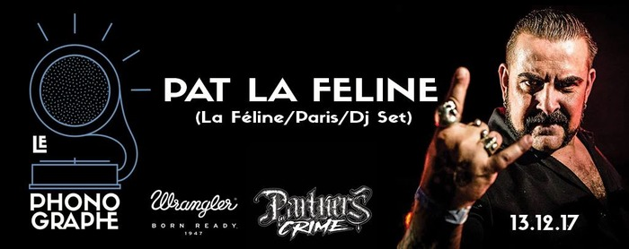 Partners in crime w/Pat La Féline (La Féline/Paris/Dj Set)