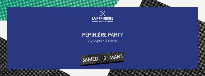 Pépinière Party : Equipe de Foot + Sahara + Sweat Like An Ape + L'envoûtante + Thea + Surprises