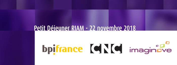 Petit déjeuner RIAM #Financement #Innovation / Focus technologies immersives