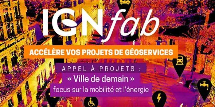 Présentation de l'appel à projet IGNFab #4 - Accélérateur de projets de géoservices innovants