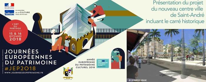 Journées du patrimoine 2018 - Présentation du projet du nouveau centre ville de Saint-André incluant le carré historique