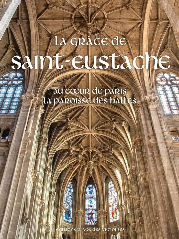 Présentation du livre « La Grâce de Saint-Eustache »