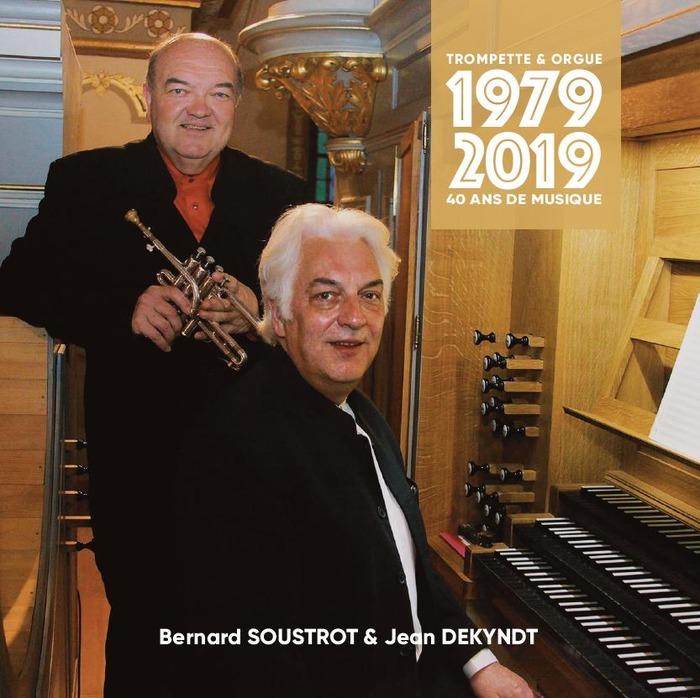 Quarante années de trompette et orgue avec Bernard Soustrot et Jean Dekyndt
