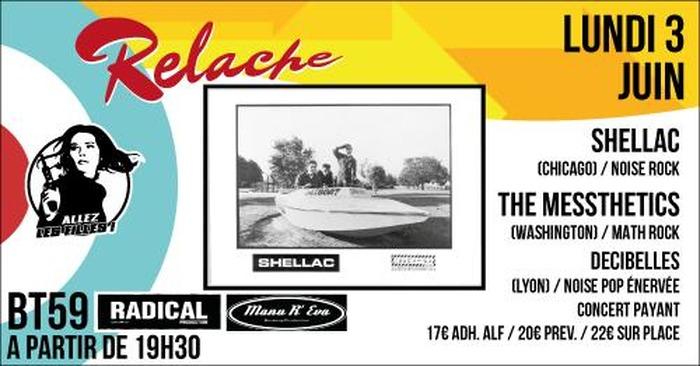 Relache #10 : Shellac // The Messthetics // Decibelles // BT59