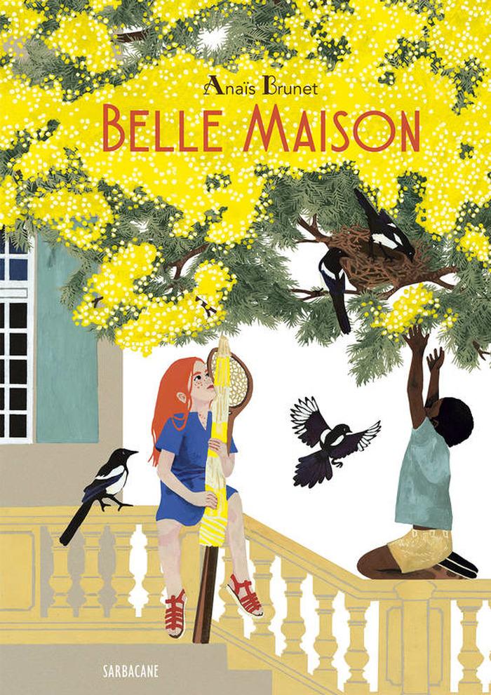 Crédits image : Belle Maison, Anaïs Brunet © Editions Sarbacane, Paris