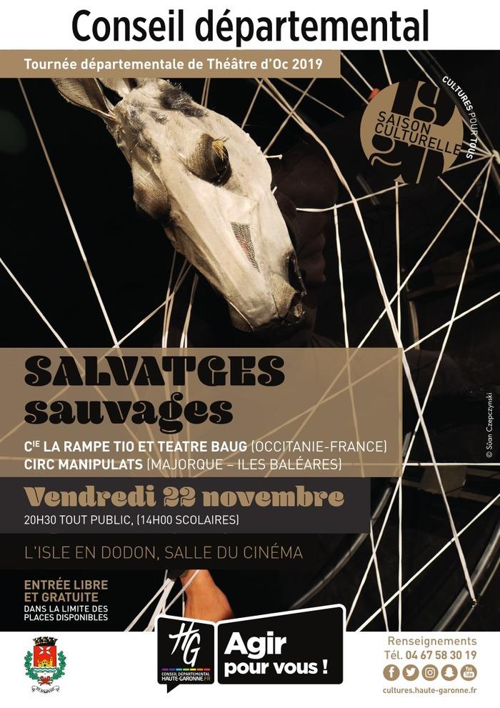 SALVATGES - sauvages - Cie La Rampe TIO et Teatre Baug (Occitanie-France) – Circ Manipulats (Majorque – Iles Baléares)