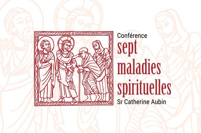 !! ANNULE : Sept maladies spirituelles !!