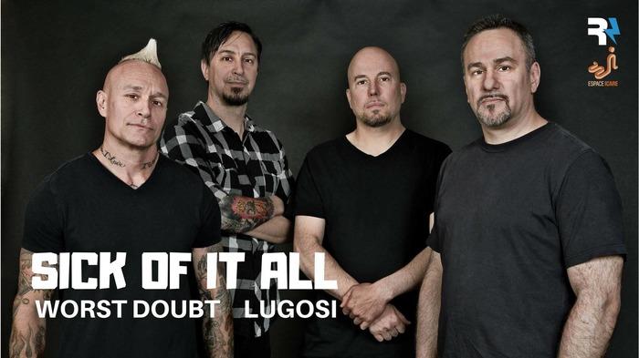 SICK OF IT ALL + Worst Doubt + Lugosi