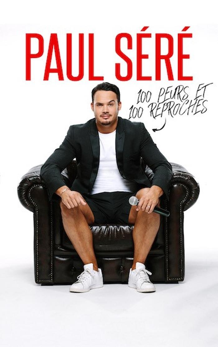 REPORTE Spectacle : Paul Séré : 100 peurs et 100 reproches