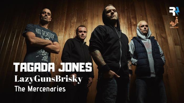 TAGADA JONES + LazyGunsBrisky + The Mercenaries