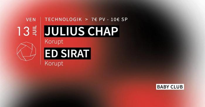 Technologik w/ Julius Chap & Ed Sirat
