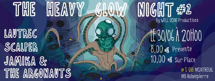 THE HEAVY GLOW NIGHT #2