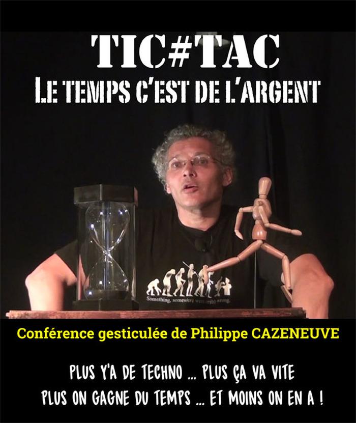 TIC TAC, le Temps c'est de l'Argent - Philippe Cazeneuve