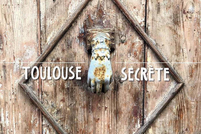 Journées du patrimoine 2018 - Toulouse secrète ou la ville méconnue