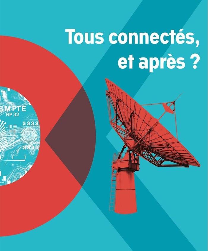 Tous connectés, et après ? Les réseaux sociaux ont-ils trahi ?