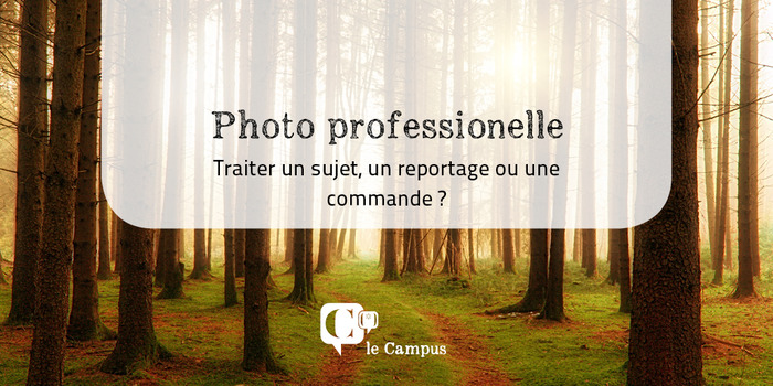 Traiter un sujet ou répondre à une commande ne se résume pas à prendre des photos.